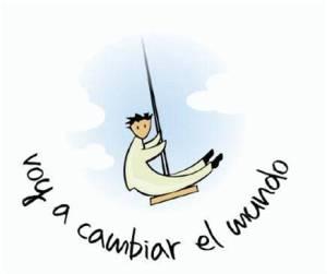 VOY A CAMBIAR EL MUNDO